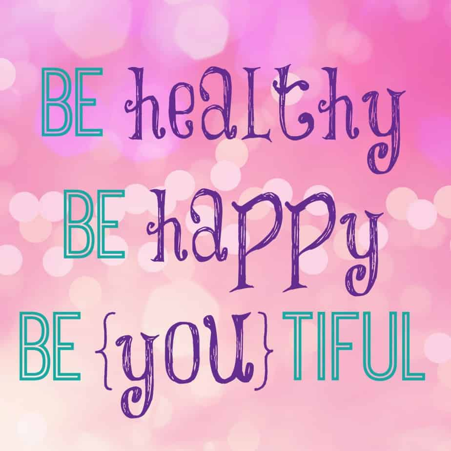 be happy be healthy beautiful