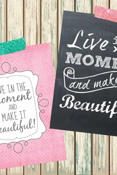 Live in the Moment - Free Printables