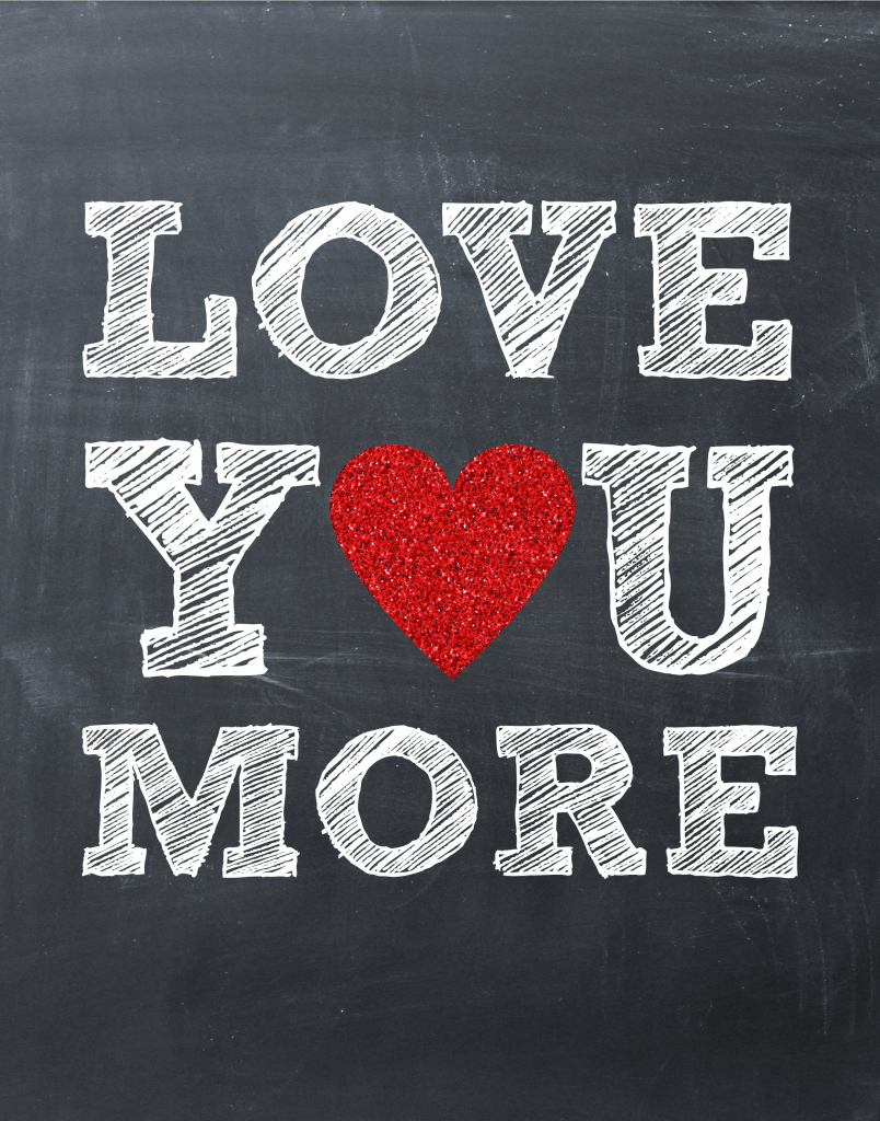 Love You More Printable