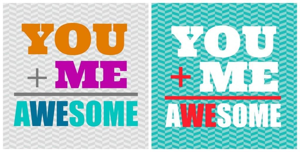 You + Me = Awesome - Free Printables