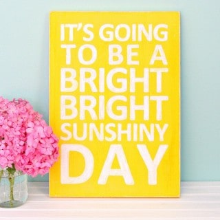 bright sunshiny day wood sign