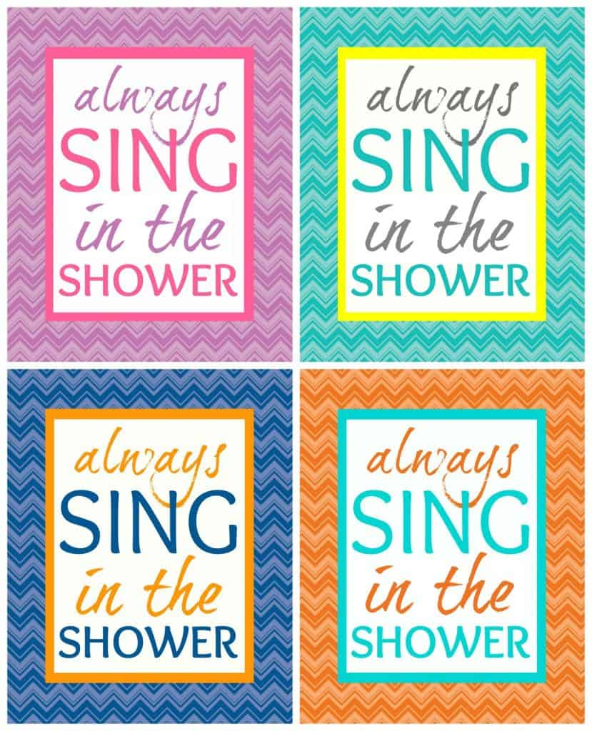 Always Sing In the Shower - Free Bathroom Printables From Happy Go Lucky Blog