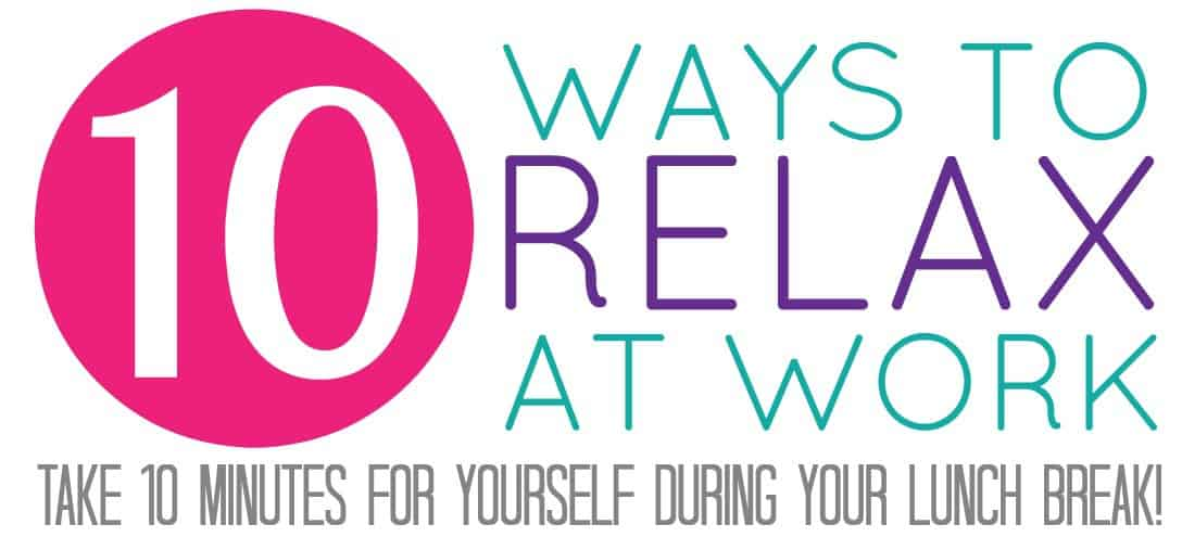 10 ways to relax at work