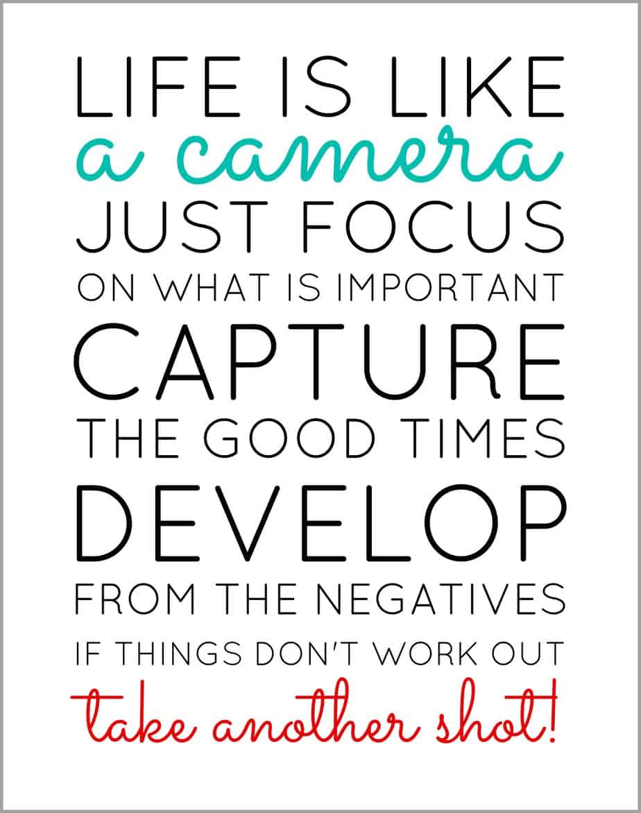 Life is like a camera - free printable