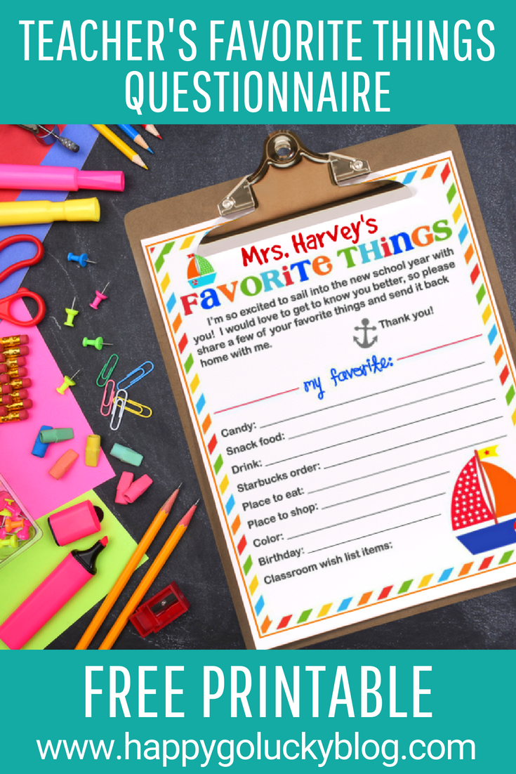 Teacher's Favorite Things List. Teacher's Favorite Things Questionnaire. Learn all about your teacher's favorite things this school year with this free printable.