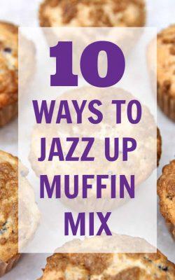 10 Ways to Jazz Up Muffin Mix