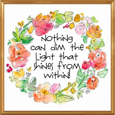 http://www.happygoluckyblog.com/wp-content/uploads/2016/05/Nothing-can-dim-the-light-that-shines-from-within-gold-frame-400x400.jpg