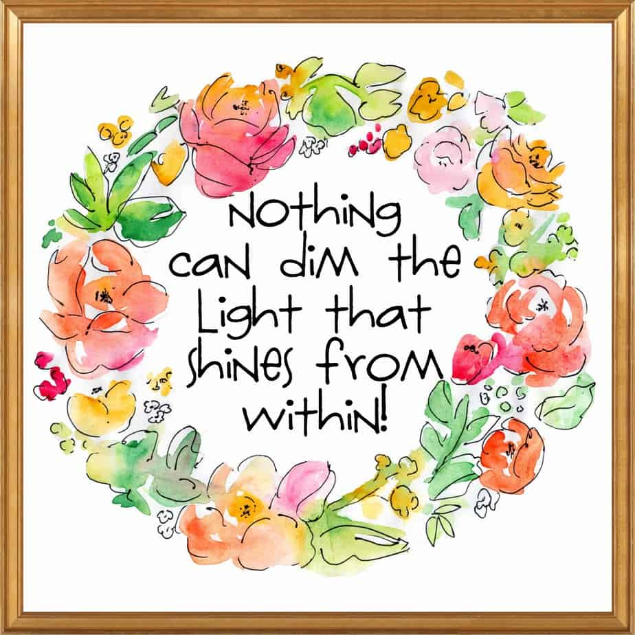 Nothing can dim the light that shines from within gold frame