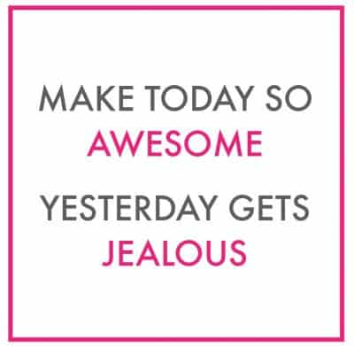 http://www.happygoluckyblog.com/wp-content/uploads/2016/05/make-today-awesome-2-400x391.jpg