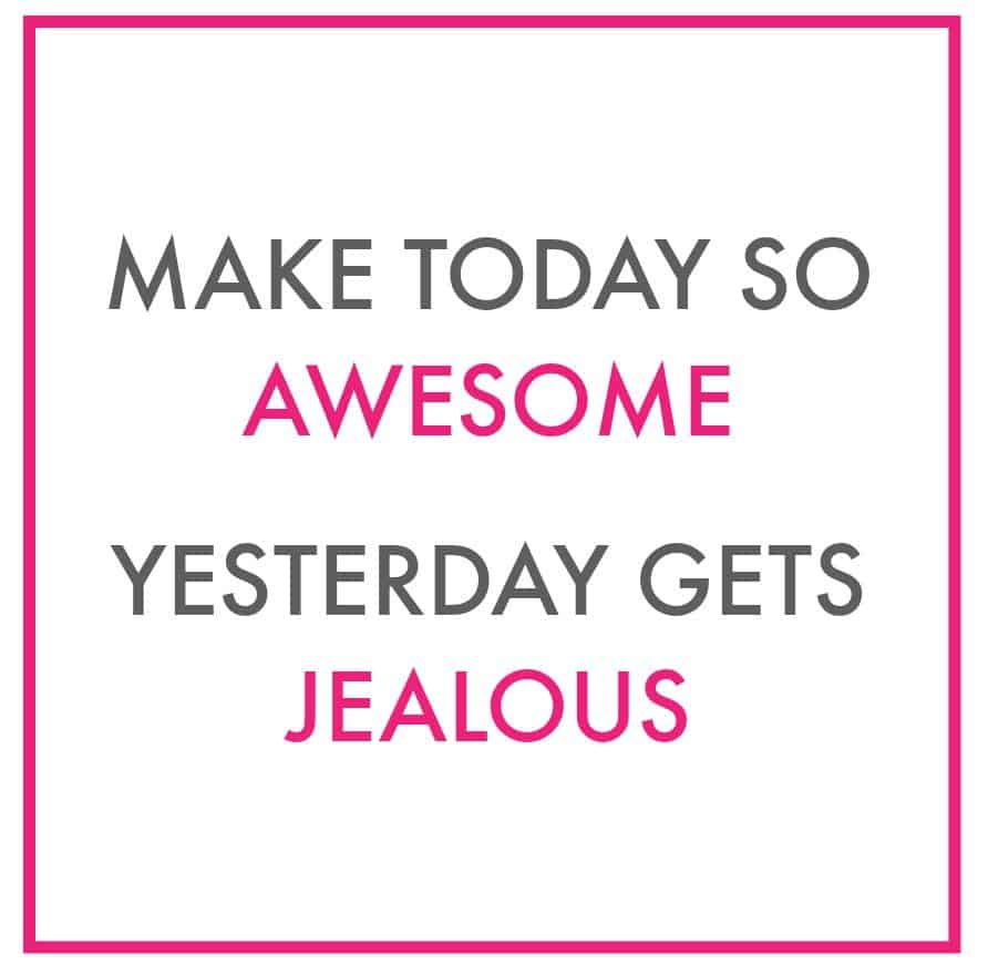 make today awesome 2