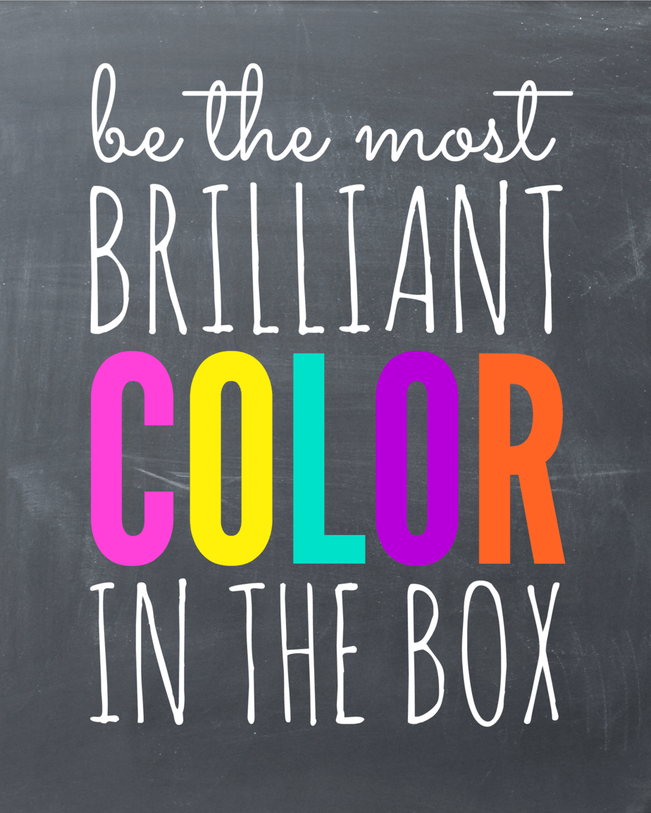 Be the most brilliant color in the box free printable