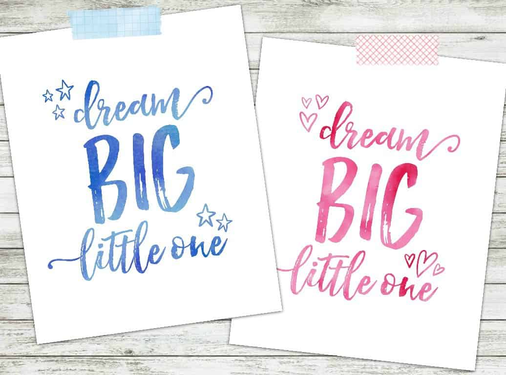 Dream Big Little One Free Printables