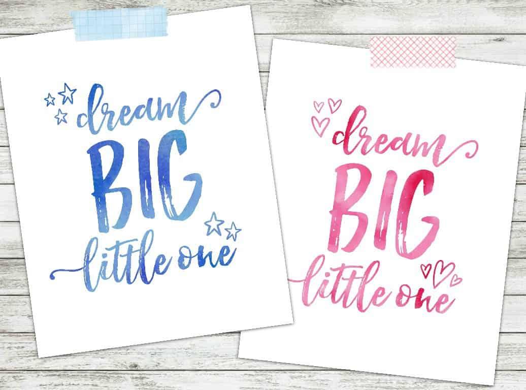 Dream Big Little One Free Printables