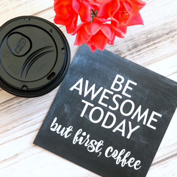 be-awesome-today-but-first-coffee