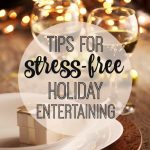 stress-free-holiday-entertaining-tips