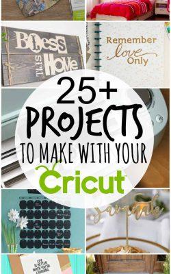 25 Cricut Projects