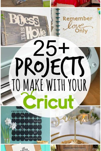 25 Cricut Projects