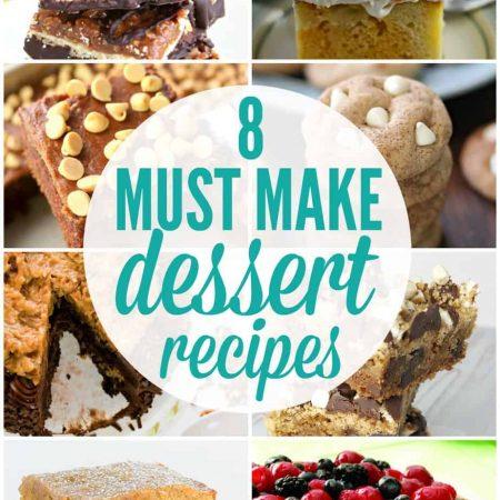 Must Make Dessert Recipes