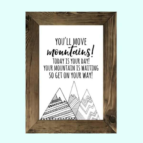You'll Move Mountains Free Printable