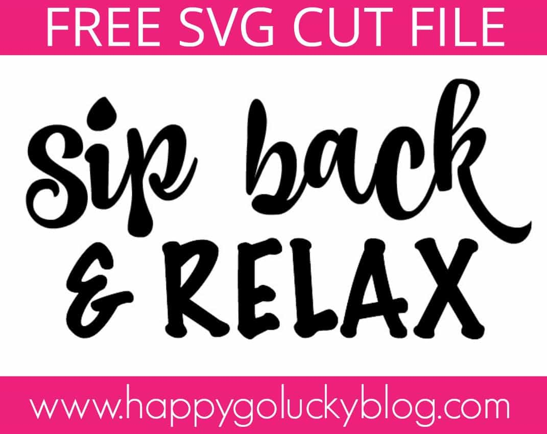 Sip Back and Relax SVG File