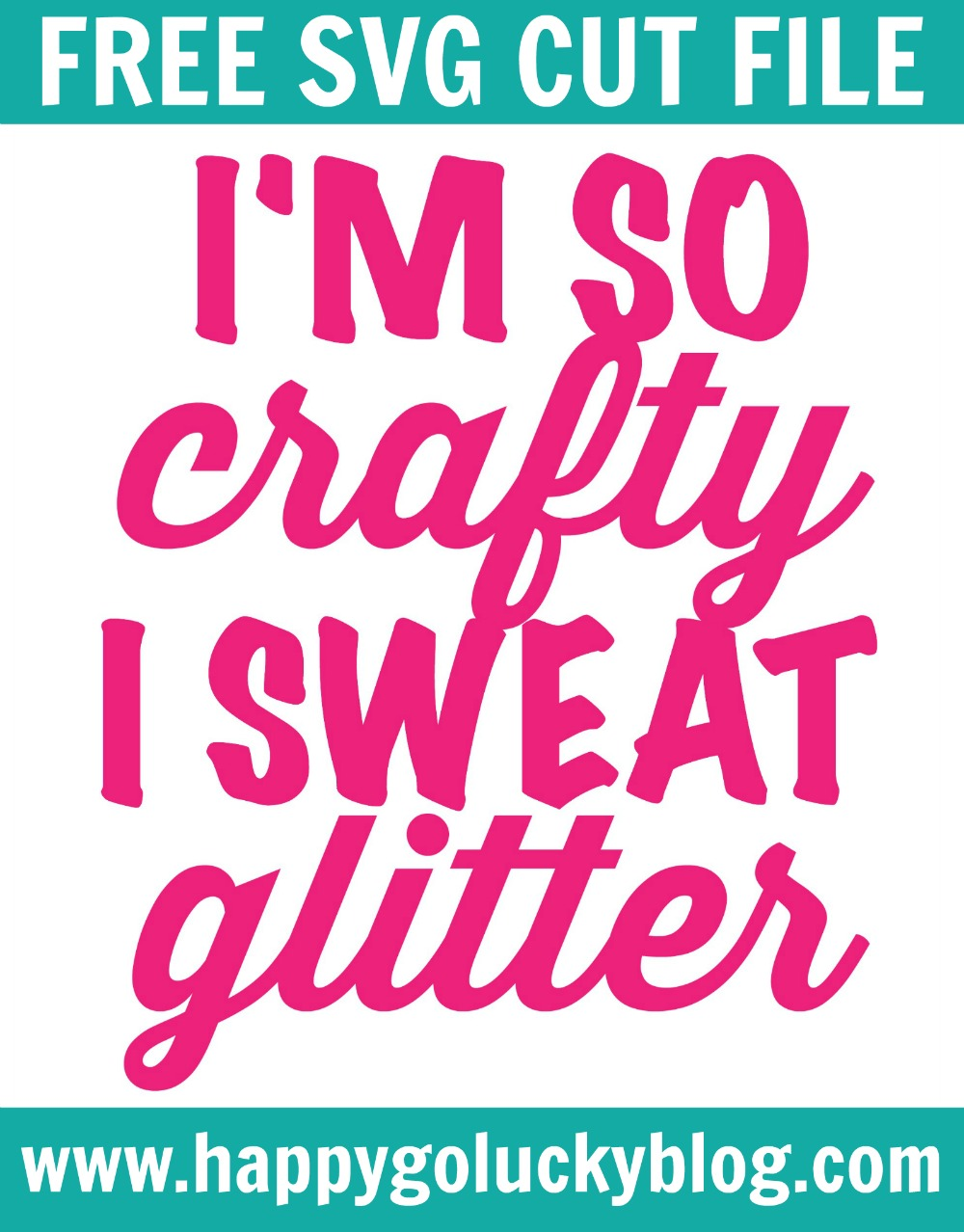 I'm So Crafty I Sweat Glitter Free SVG Cut File