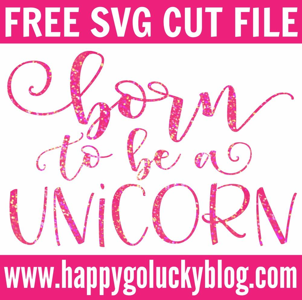 Born to be a Unicorn Free SVG Cut File