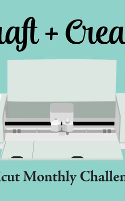 Craft and Create Cricut Monthly Challenge