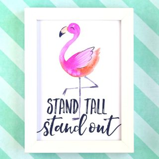 Stand Tall and Stand Out {Free Flamingo Printable}