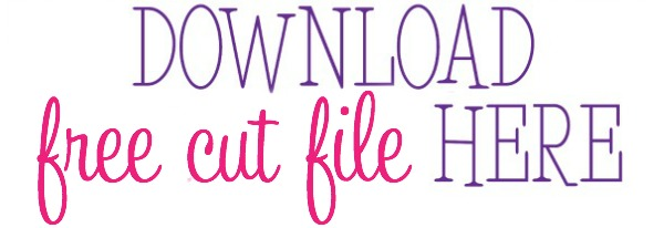 Download Free Cut File Here