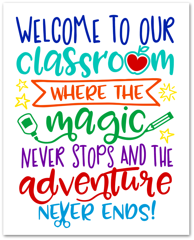 Welcome to Our Classroom {Free Printable & SVG File} - Happy-Go-Lucky