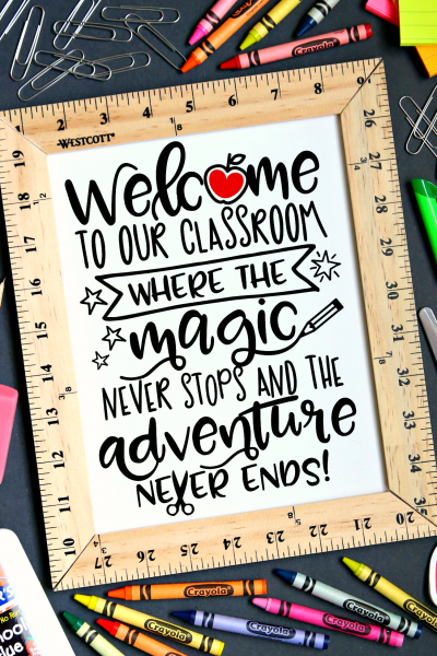 Welcome to our Classroom where the Magic never stops and the Adventure never ends Free Printable and SVG Cut File