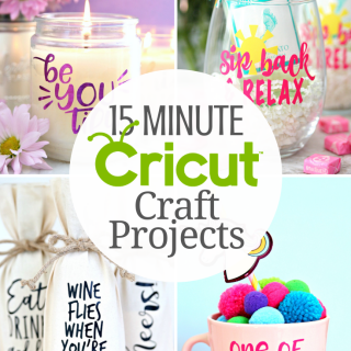 15 Minute Cricut Craft Projects
