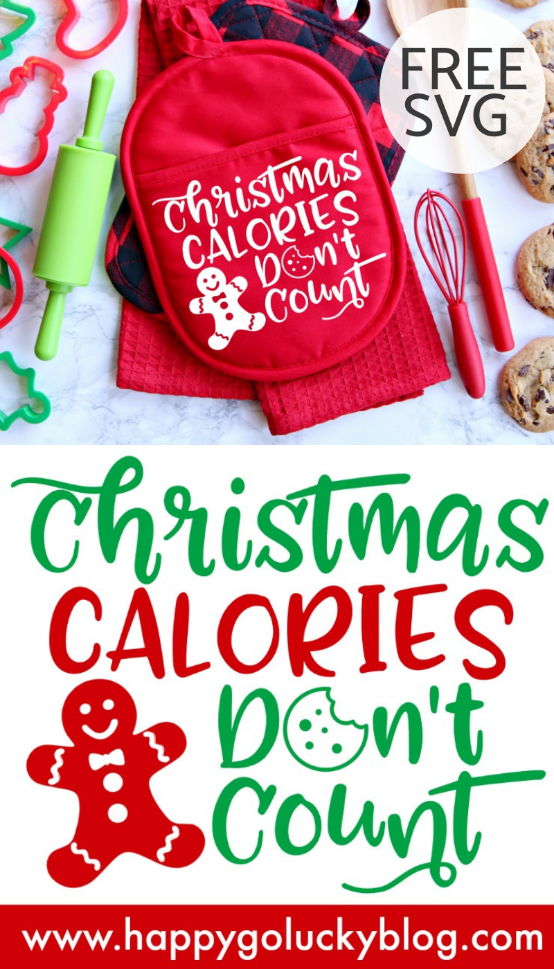 Christmas calories don't count, right?  That's right!  Make fun holiday oven mitts, aprons, platters, cookie bins and more with this Christmas Calories Don't Count Free SVG Cut File.