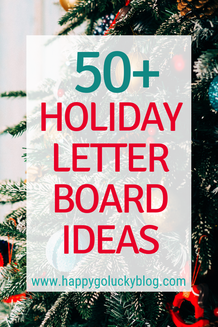 Holiday Letter Board Ideas and Inspiration - Happy-Go-Lucky