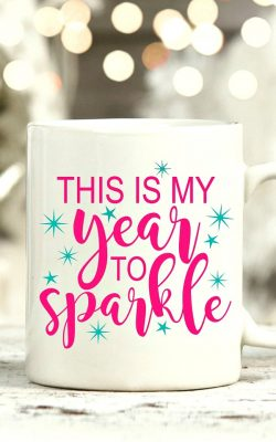 Use this free New Year's Eve SVG File to create This is my Year to Sparkle mugs, t-shirts, planners and more!