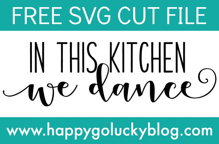 In this Kitchen We Dance Free SVG Cut File