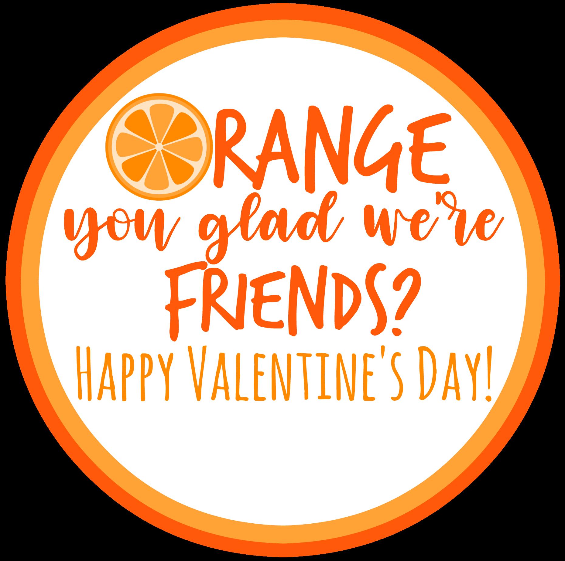 Orange you glad we're friends Printable Tag