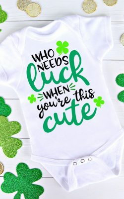 St. Patrick's Day Who needs luck when you're this cute SVG Cut File