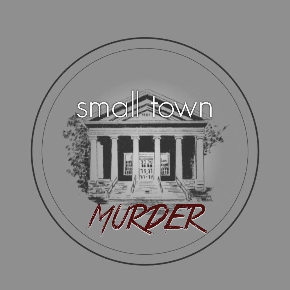 Small Town Murder Favorite True Crime Podcast
