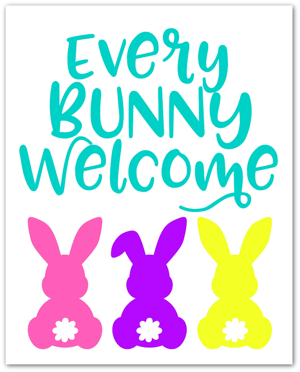 Every Bunny Welcome Free Printable