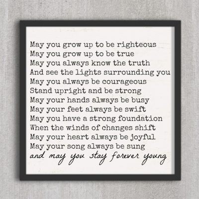 May You Stay Forever Young Free Printable in Black Frame