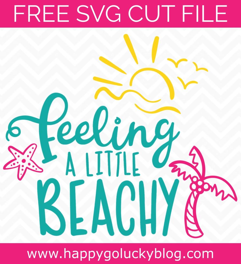 Feeling a Little Beach Free SVG Cut File Happy Go Lucky
