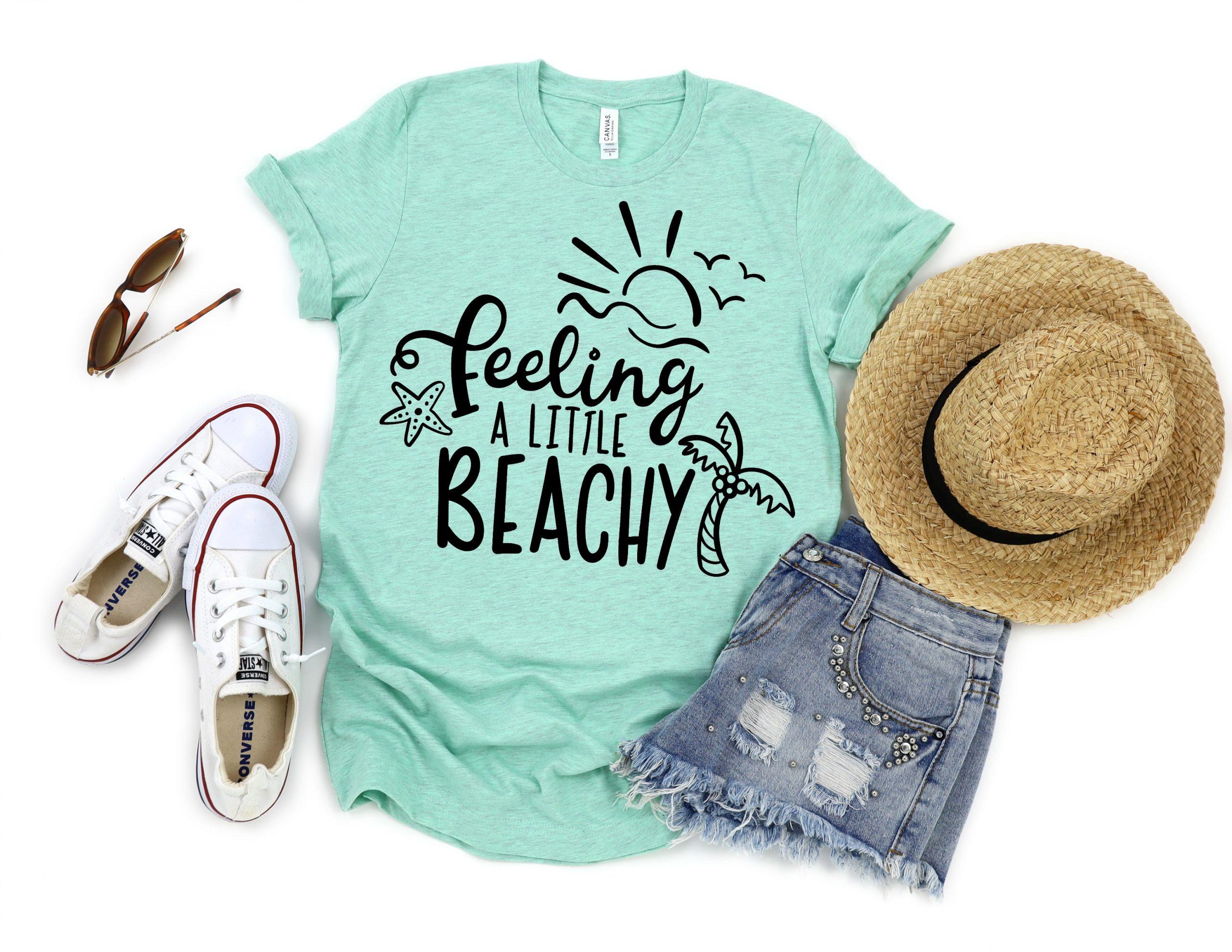 Feeling a little Beachy SVG Cut file on Green Shirt