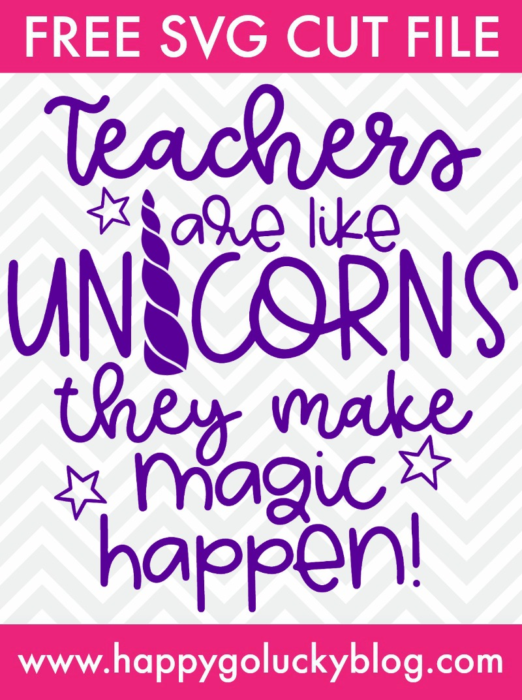 Teachers make magic happen Free SVG cut file Happy Go Lucky