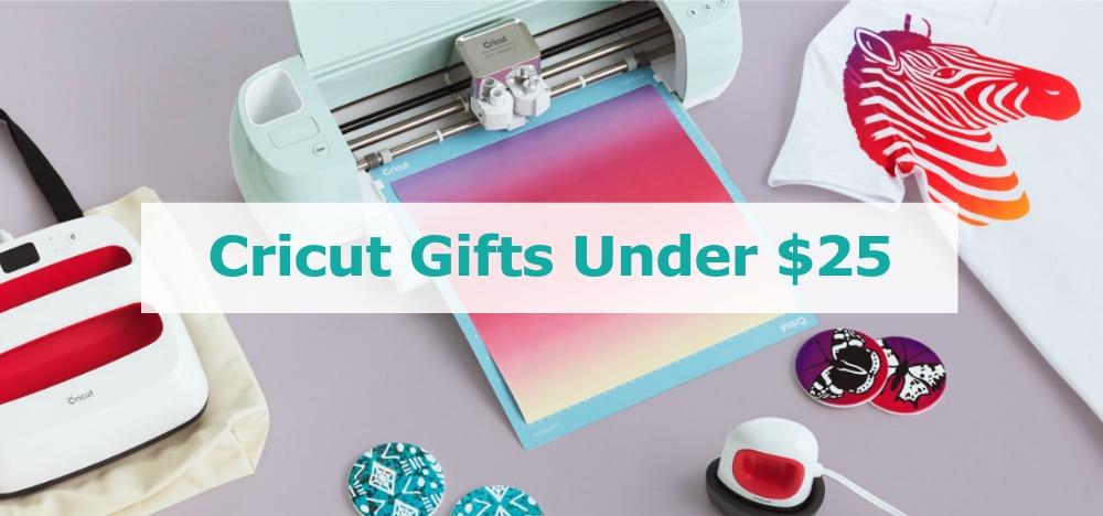 Cricut Gifts Under $25