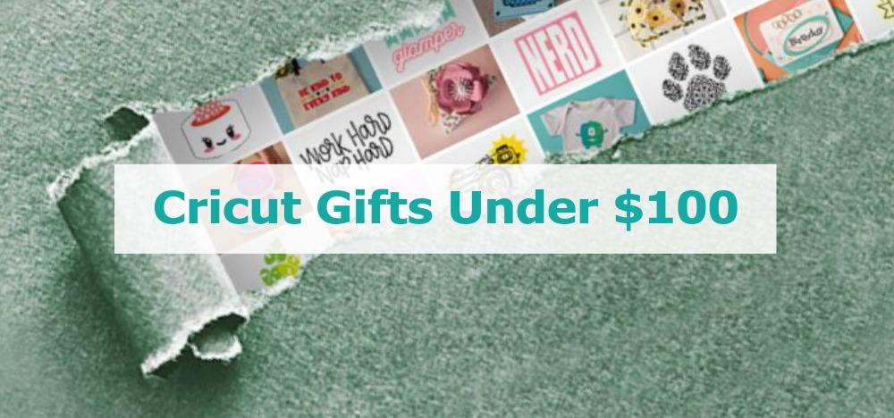 Cricut Gifts Under $100
