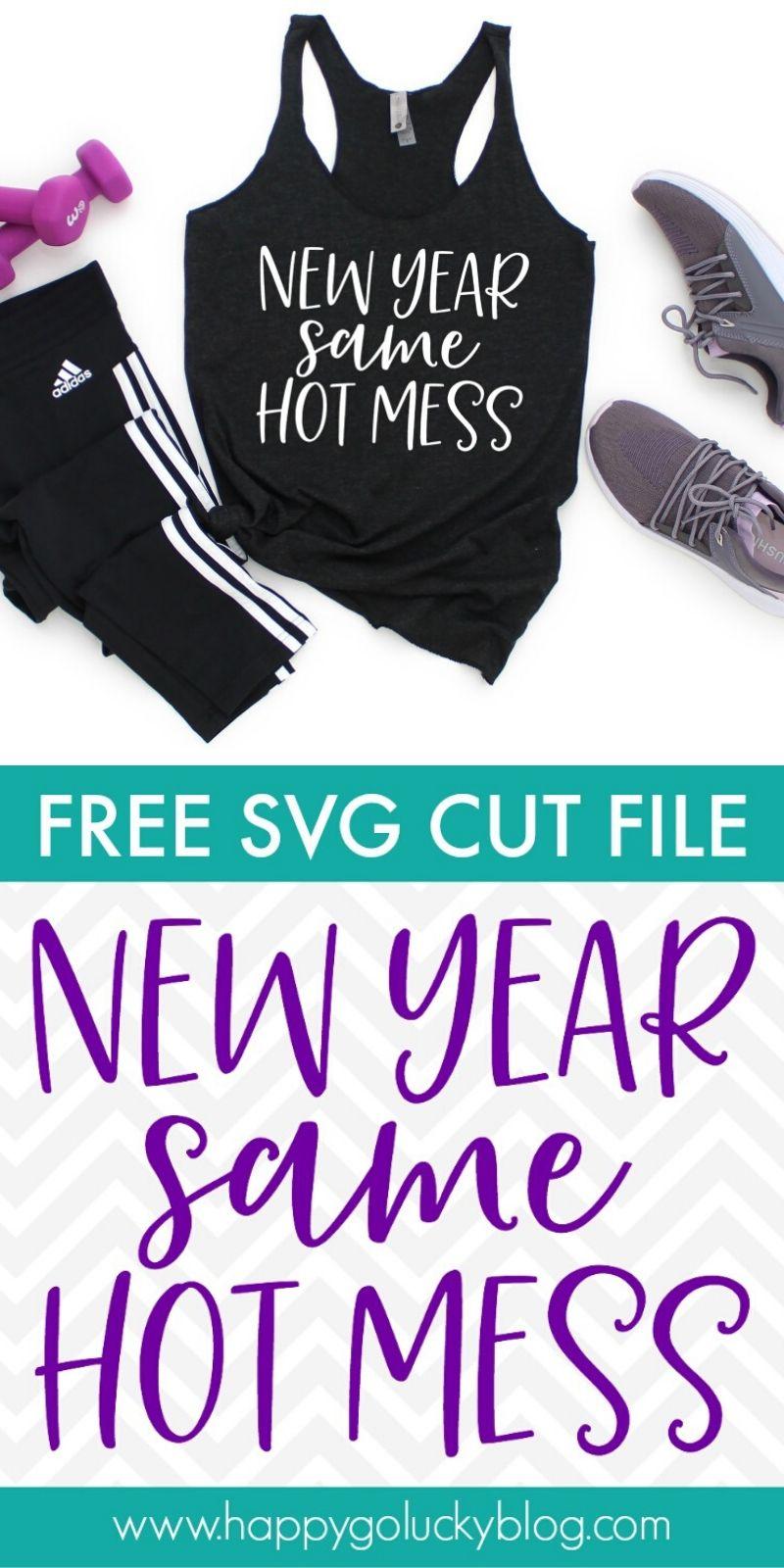 New Year Same Hot Mess Free SVG Cut File