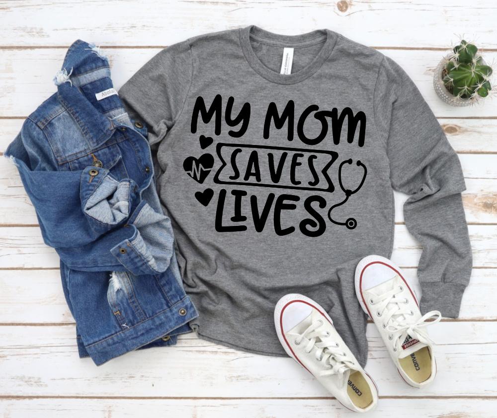 My Mom Saves Lives Healthcare SVG