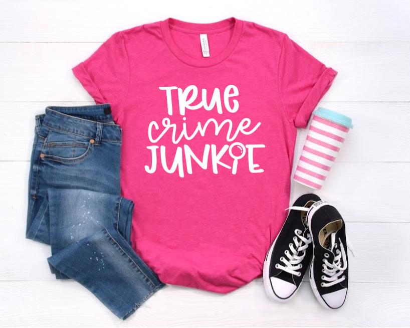 True Crime Junkie SVG on T-shirt