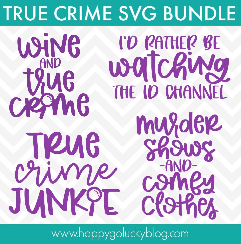 True Crime SVG Bundle